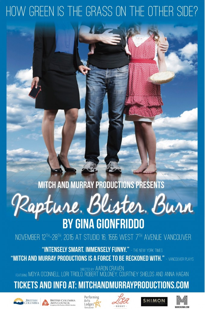 Rapture, Blister, Burn by Gina Gionfriddo, 2015 at Studio 16 Directed by Aaron Craven Cast: Moya O'Connell, Courtney Shields, Lori Triolo, Robert Moloney and Anna Hagan