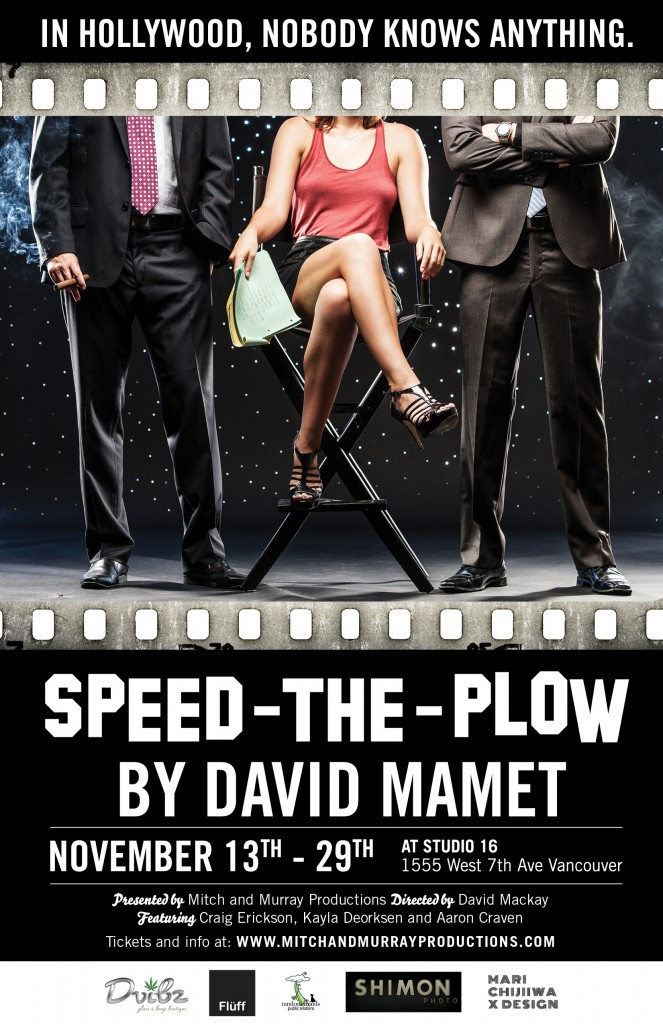 SPEED-THE-PLOW by David Mamet, 2014 at Studio 16 Directed by David Mackay Cast: Craig Erickson, Aaron Craven and Kayla Deorksen